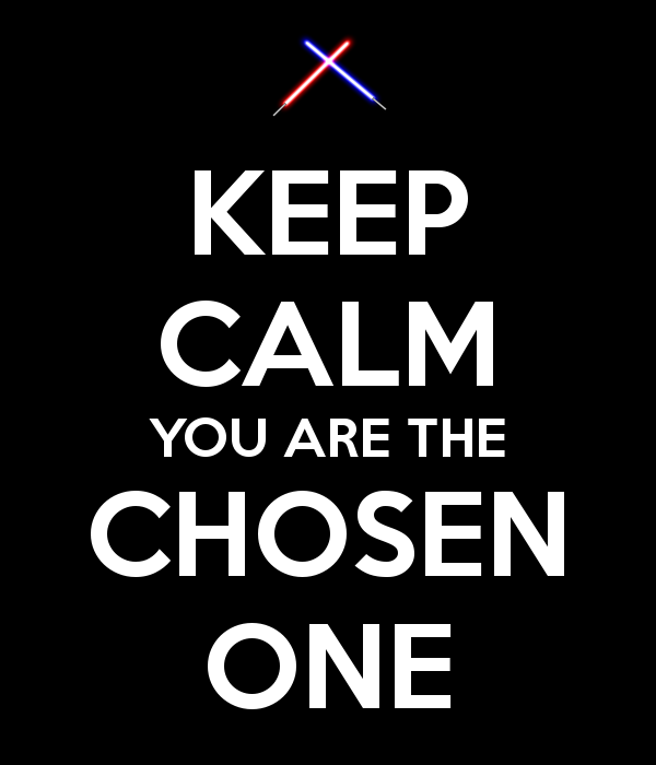 keep-calm-you-are-the-chosen-one